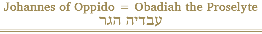 Johannes of Oppido = Obadiah the Proselyte